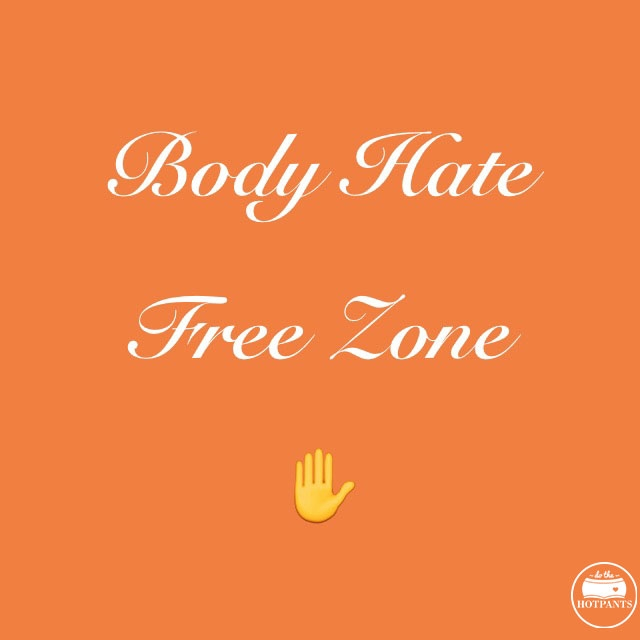 body hate free zone body positive quote
