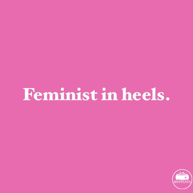 feminist in heels body positive quote