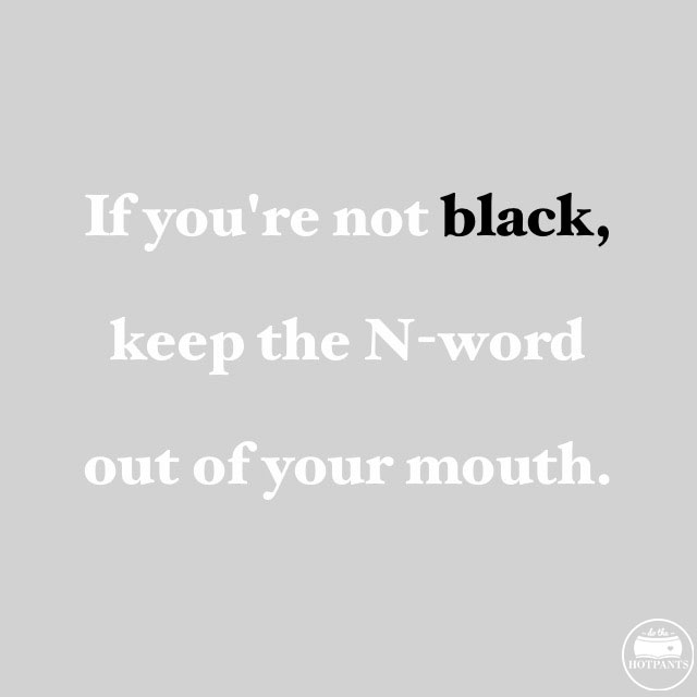 if you're not black keep the n word out of your mouth  body positive quote