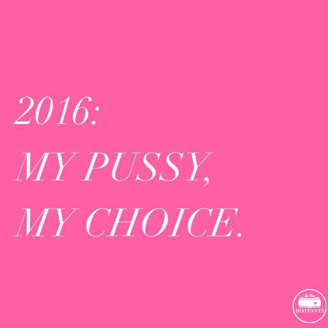 my pussy my choice body positive quote
