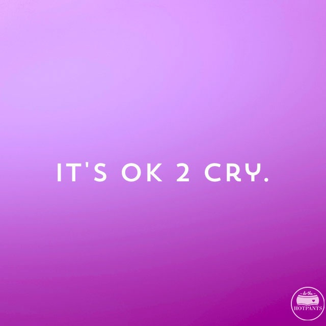it's ok okay to cry body positive quote